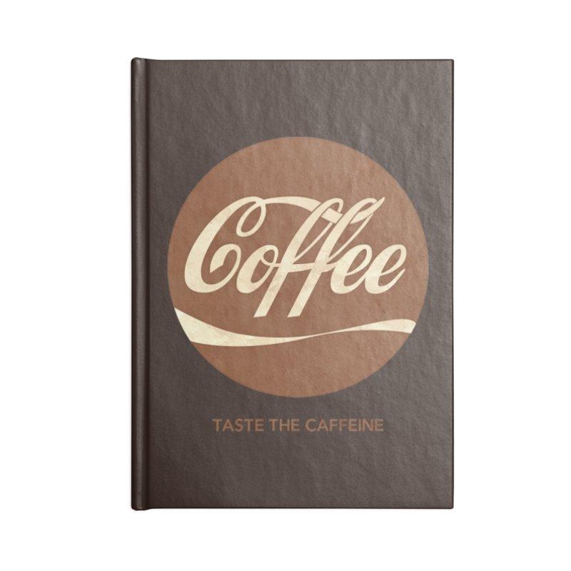 Taste the Caffeine Accessories Lined Journal Notebook by JalbertAMV's Artist Shop