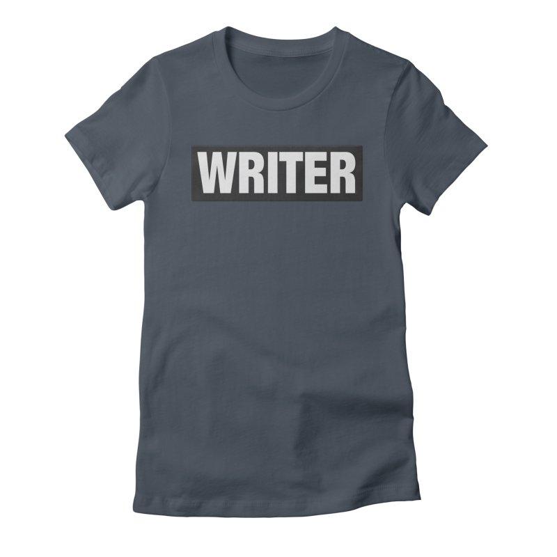 Writers Aren't Bulletproof Women's T-Shirt by JalbertAMV's Artist Shop