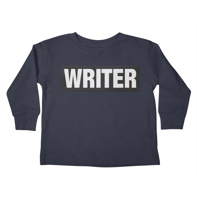 Writers Aren't Bulletproof Kids Toddler Longsleeve T-Shirt by JalbertAMV's Artist Shop