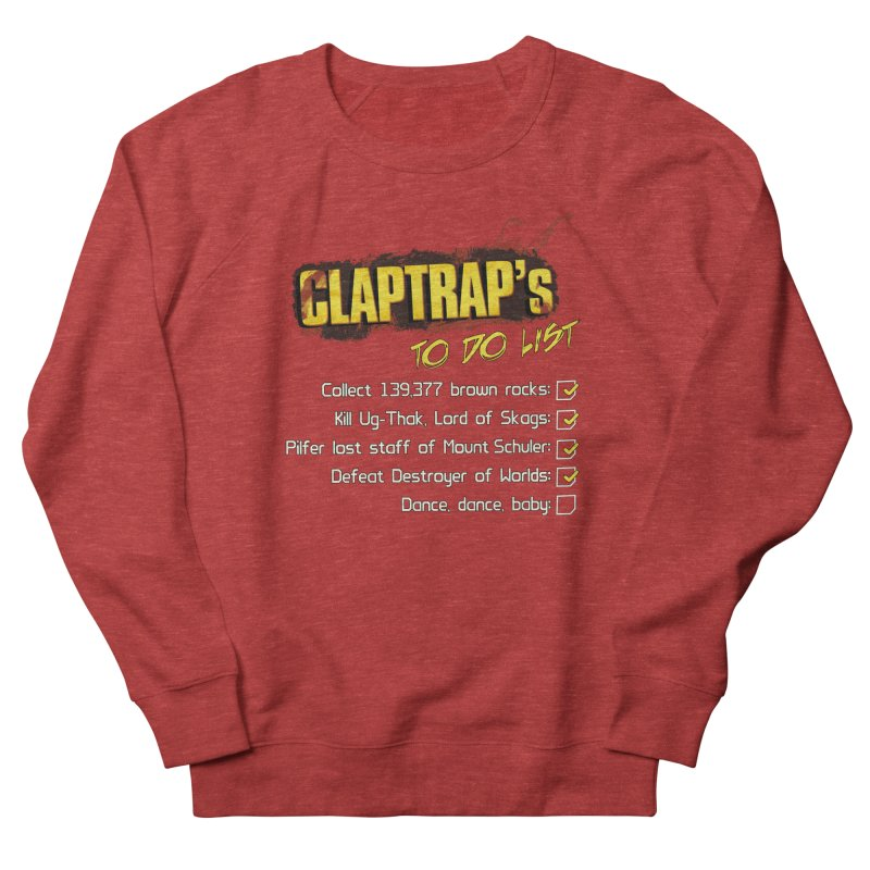 Claptrap's To Do List Men's French Terry Sweatshirt by JalbertAMV's Artist Shop
