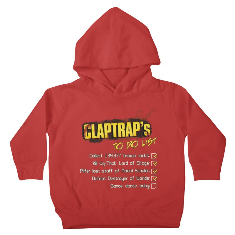 Claptrap's To Do List Kids Toddler Pullover Hoody by JalbertAMV's Artist Shop