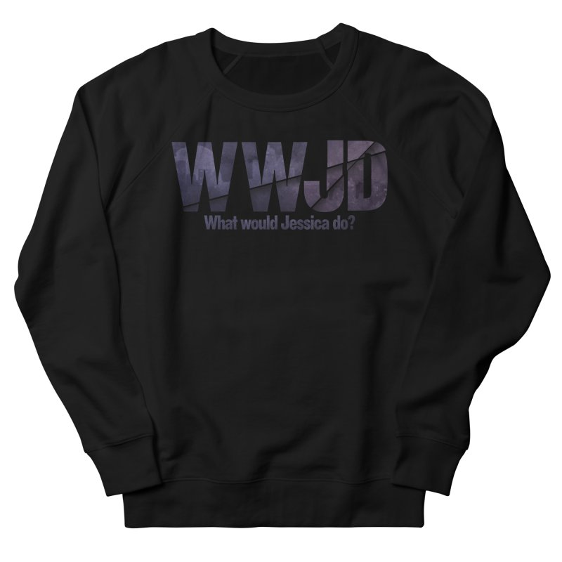 What Would Jessica Do? Men's French Terry Sweatshirt by JalbertAMV's Artist Shop