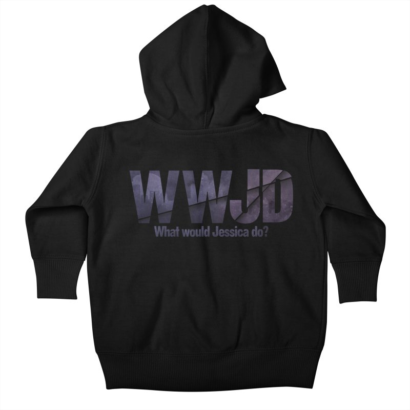 What Would Jessica Do? Kids Baby Zip-Up Hoody by JalbertAMV's Artist Shop
