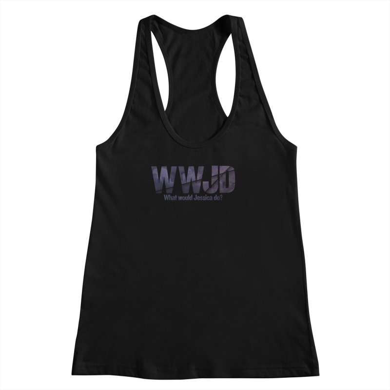 What Would Jessica Do? Women's Racerback Tank by JalbertAMV's Artist Shop
