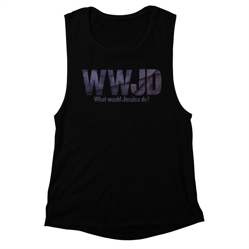 What Would Jessica Do? Women's Muscle Tank by JalbertAMV's Artist Shop