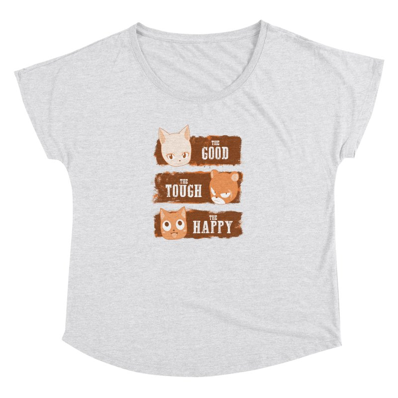 The Good, The Tough and The Happy Women's Dolman Scoop Neck by JalbertAMV's Artist Shop
