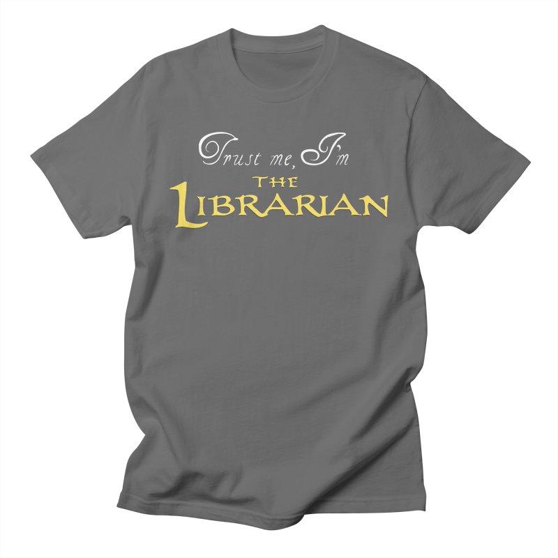 Trust Me, I'm The Librarian Men's T-Shirt by JalbertAMV's Artist Shop