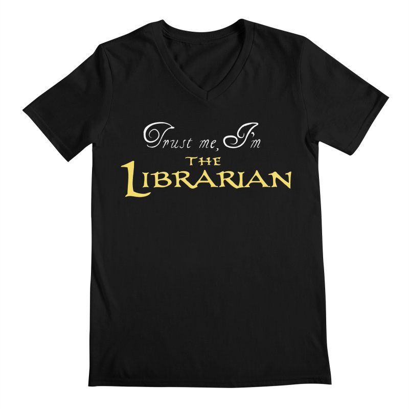 Trust Me, I'm The Librarian Men's Regular V-Neck by JalbertAMV's Artist Shop