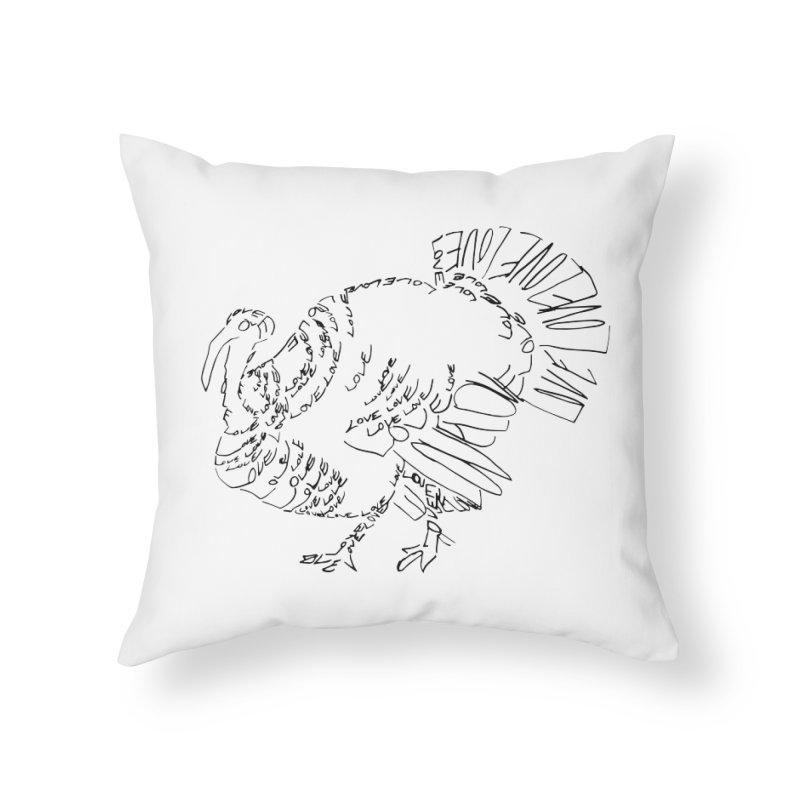 LOVEturkey Home Throw Pillow by jAM_Aidan Shop