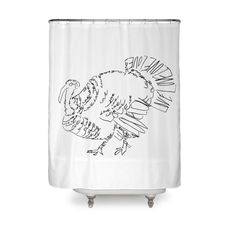 LOVEturkey Home Shower Curtain by jAM_Aidan Shop