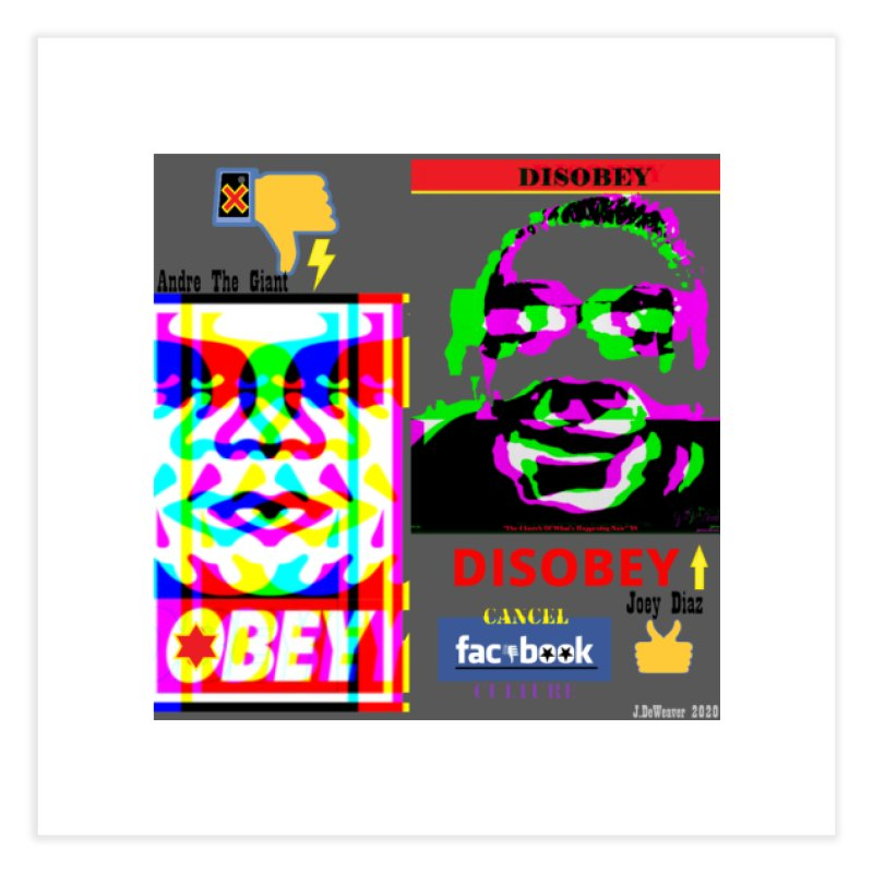 OBEY DISOBEY 2020 Home Fine Art Print by James DeWeaver - Artist - Official Merchandise