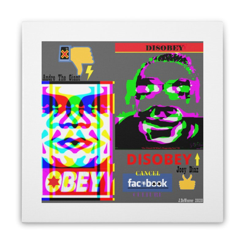 OBEY DISOBEY 2020 Home Stretched Canvas by James DeWeaver - Artist - Official Merchandise