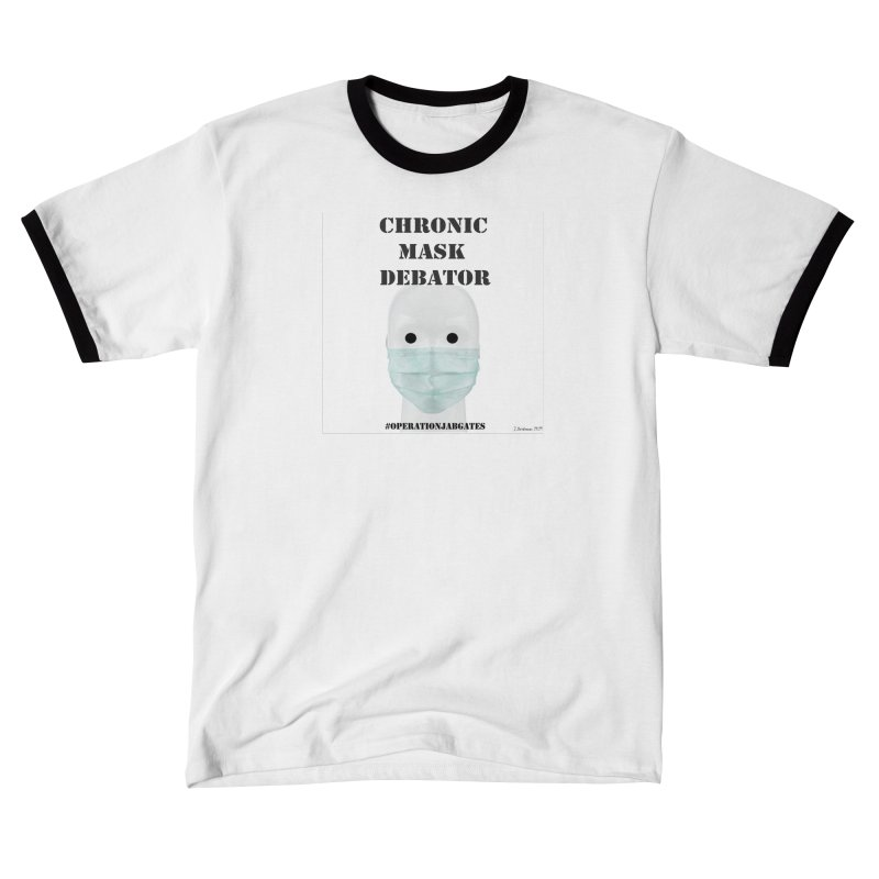 Chronic Mask Debator (NPC) #OperationJabGates 2021 Women's T-Shirt by James DeWeaver - Artist - Official Merchandise
