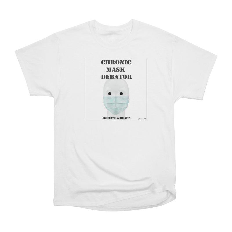 Chronic Mask Debator (NPC) #OperationJabGates 2021 Men's T-Shirt by James DeWeaver - Artist - Official Merchandise