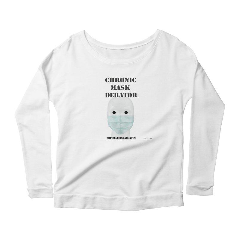 Chronic Mask Debator (NPC) #OperationJabGates 2021 Women's Longsleeve T-Shirt by James DeWeaver - Artist - Official Merchandise