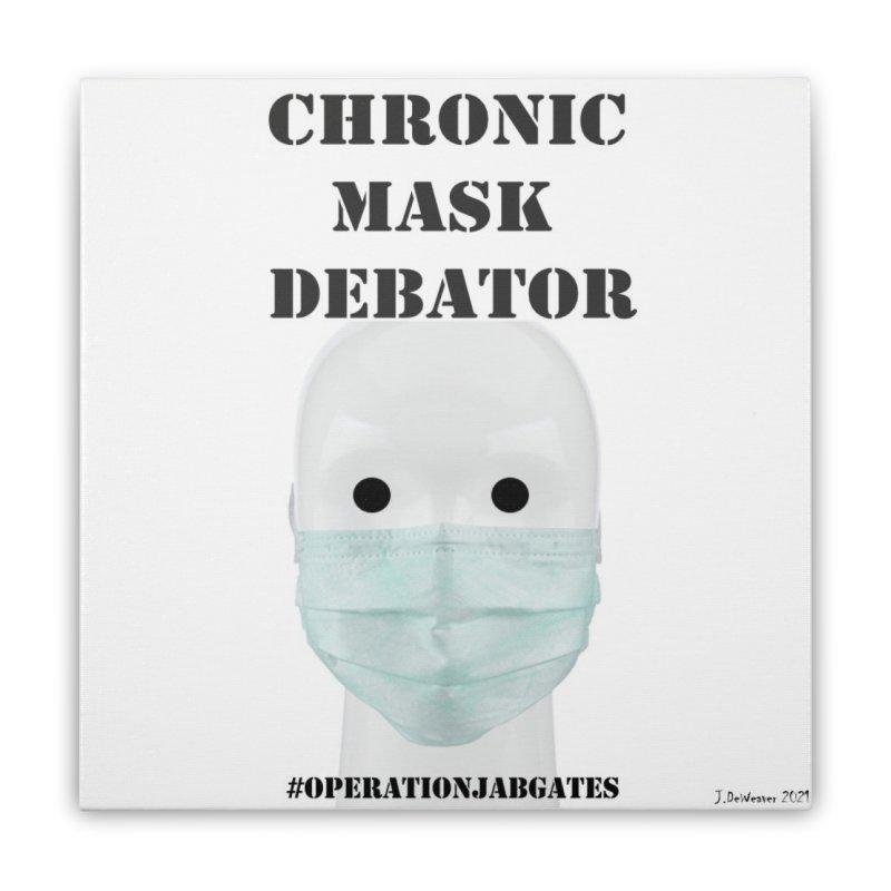 Chronic Mask Debator (NPC) #OperationJabGates 2021 Home Stretched Canvas by James DeWeaver - Artist - Official Merchandise