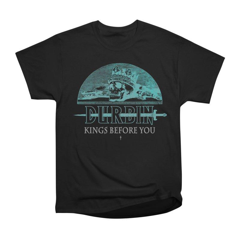 DURBIN - KINGS BEFORE YOU Men's T-Shirt by James Durbin's Artist Shop