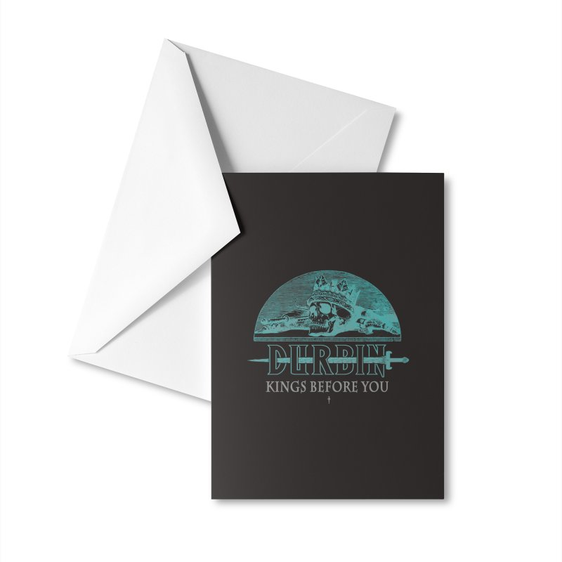 DURBIN - KINGS BEFORE YOU Accessories Greeting Card by James Durbin's Artist Shop
