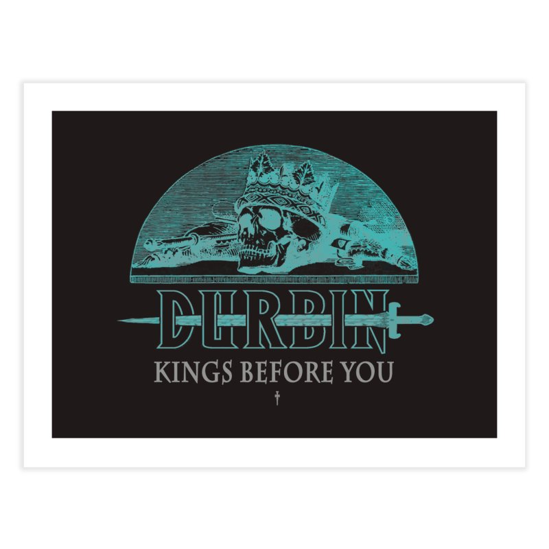 DURBIN - KINGS BEFORE YOU Home Fine Art Print by James Durbin's Artist Shop