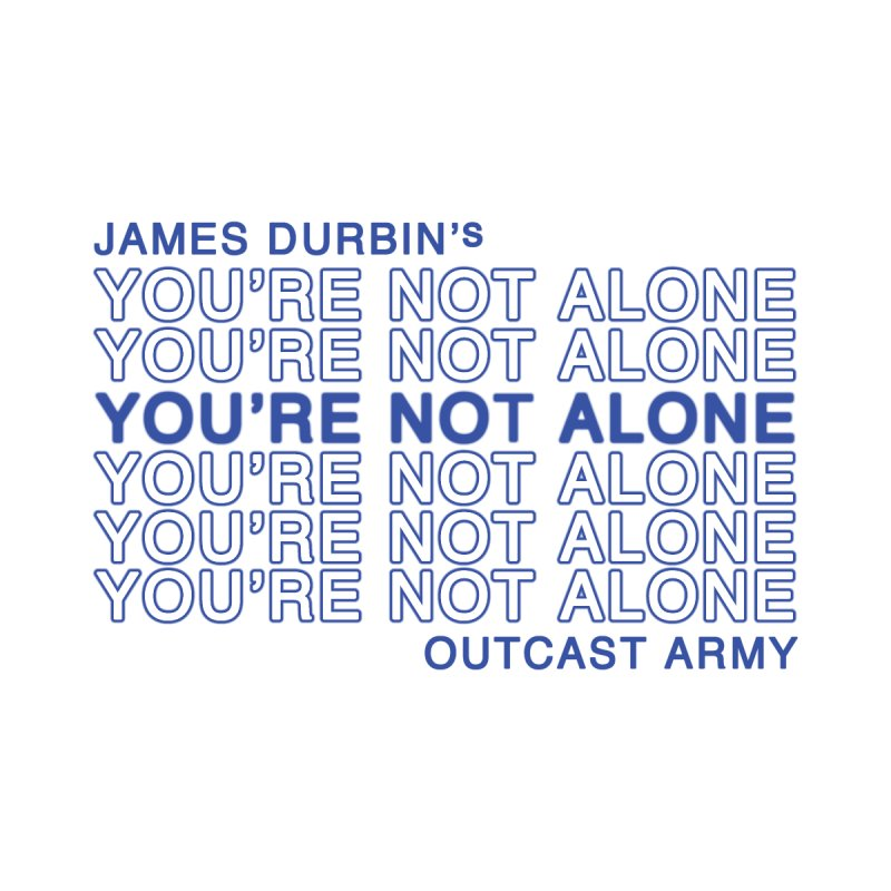 JD - YOU'RE NOT ALONE - OUTCAST ARMY Home Throw Pillow by James Durbin's Artist Shop