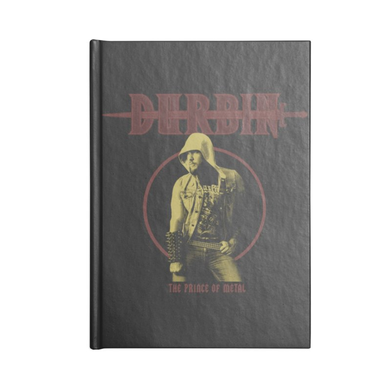 DURBIN - The Prince Of Metal Accessories Notebook by James Durbin's Artist Shop