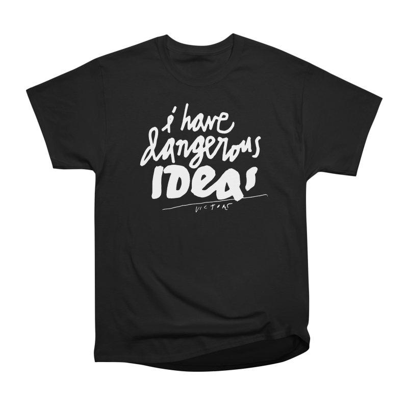 I Have Dangerous Ideas Men's Heavyweight T-Shirt by James Victore's Artist Shop