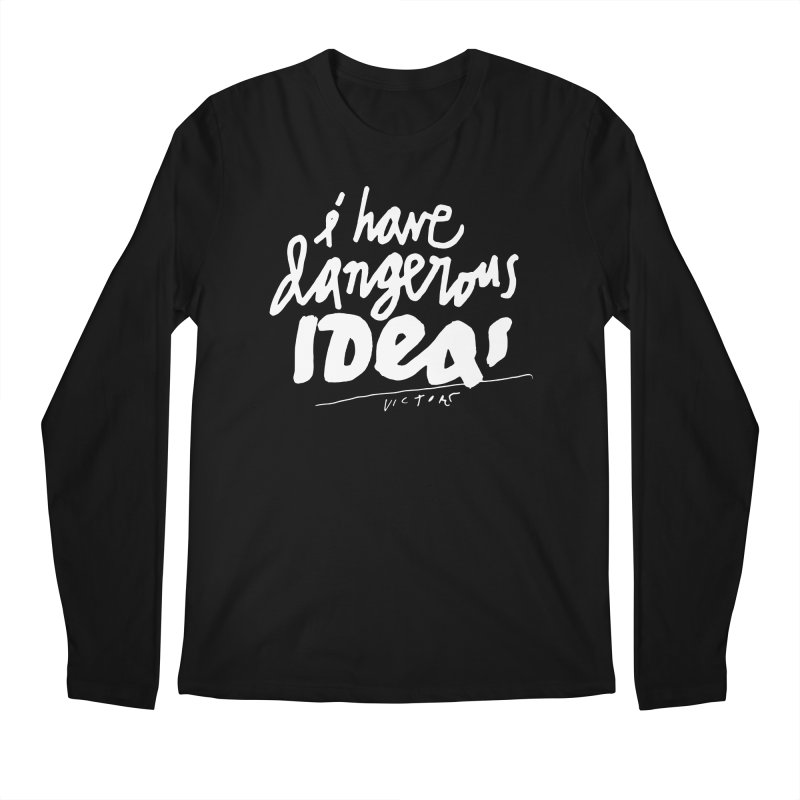 I Have Dangerous Ideas Men's Regular Longsleeve T-Shirt by James Victore's Artist Shop