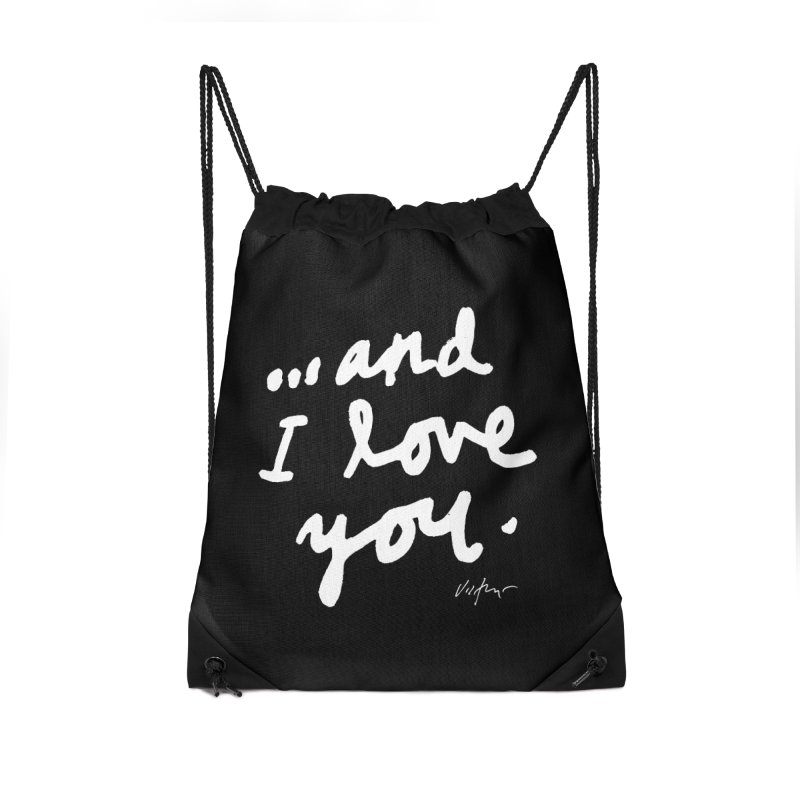 ...And I love You (black) Accessories Drawstring Bag Bag by James Victore's Artist Shop