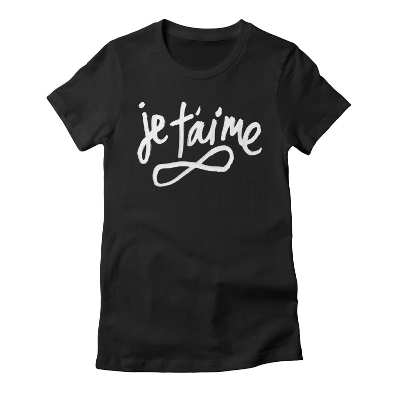 Je T'aime (black) in Women's Fitted T-Shirt Black by James Victore's Artist Shop