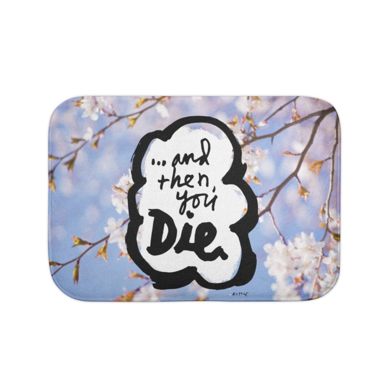 ...and then Home Bath Mat by James Victore's Artist Shop