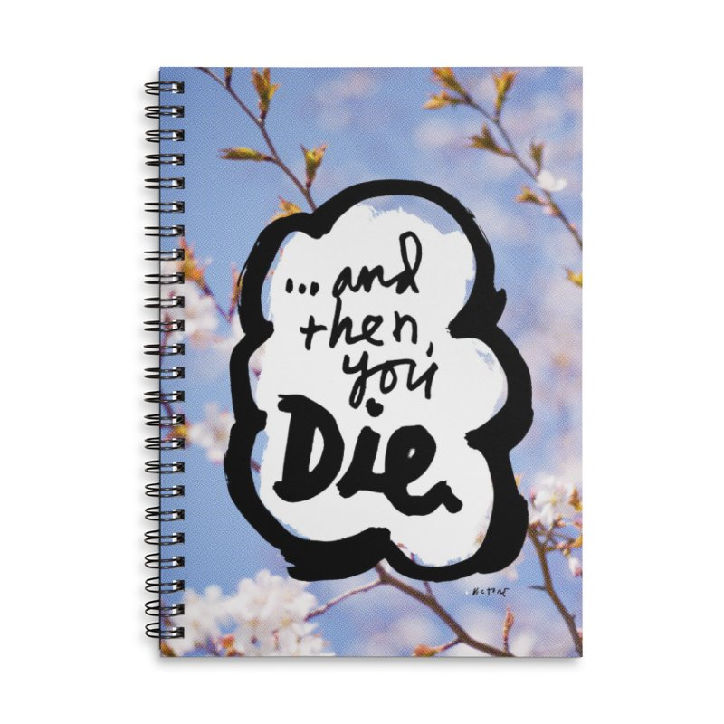 ...and then Accessories Lined Spiral Notebook by James Victore's Artist Shop