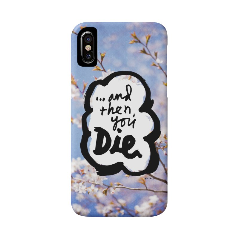 ...and then Accessories Phone Case by James Victore's Artist Shop