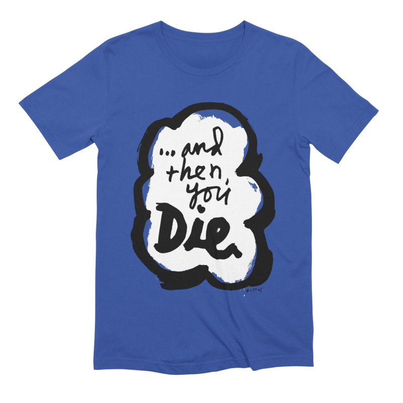 ...and then Men's T-Shirt by James Victore's Artist Shop
