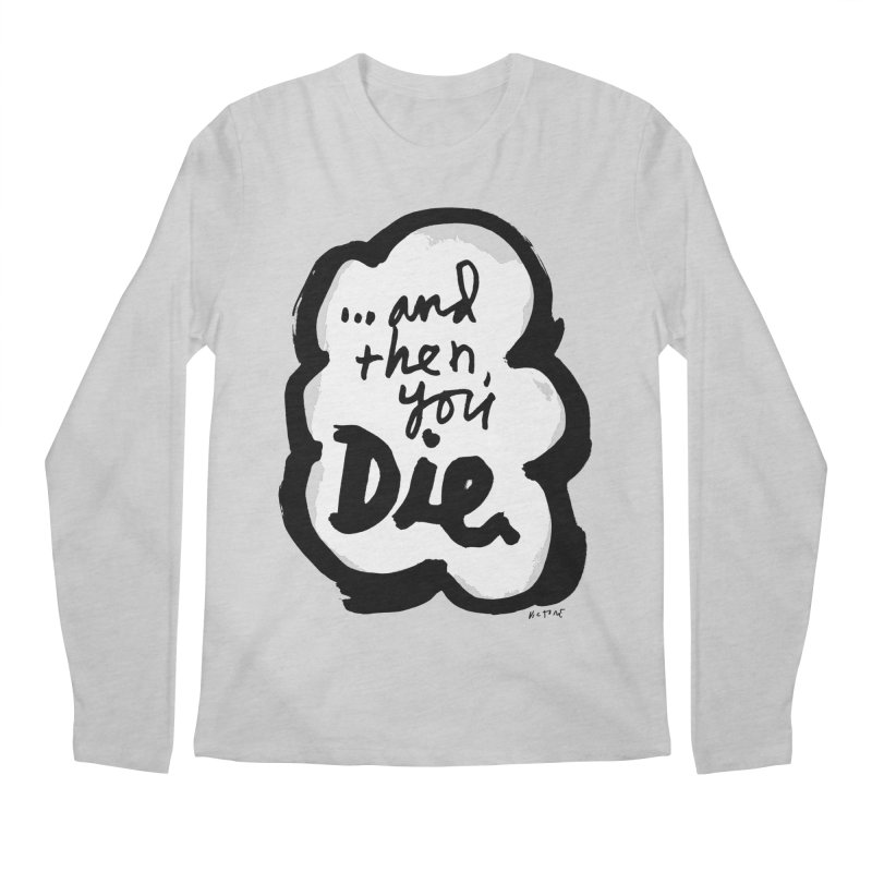 ...and then Men's Longsleeve T-Shirt by James Victore's Artist Shop