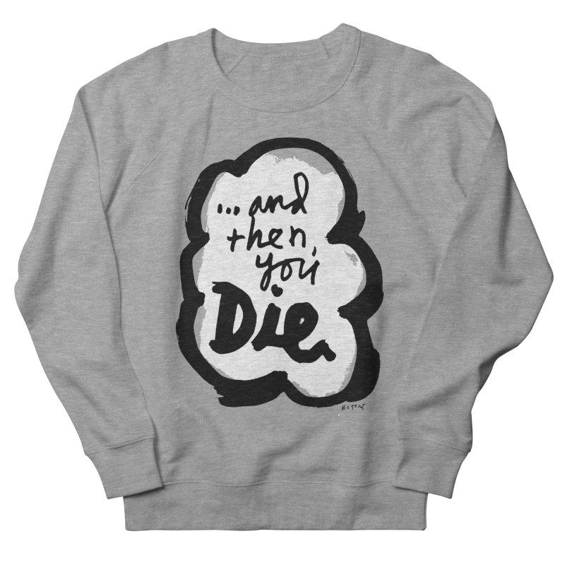 ...and then Men's Sweatshirt by James Victore's Artist Shop