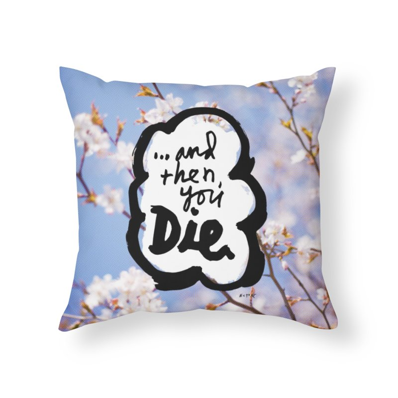 ...and then Home Throw Pillow by James Victore's Artist Shop