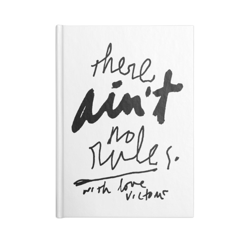 there ain't no rules. Accessories Notebook by James Victore's Artist Shop