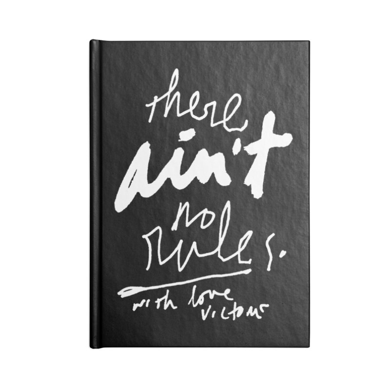 there ain't no rules. (black) Accessories Notebook by James Victore's Artist Shop