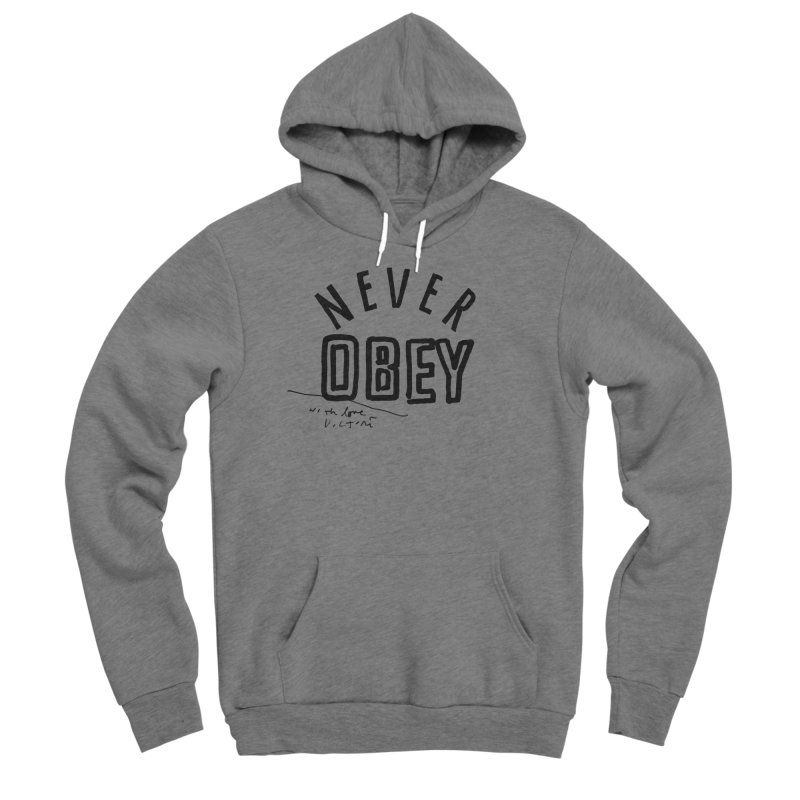 Never Obey Women's Pullover Hoody by James Victore's Artist Shop