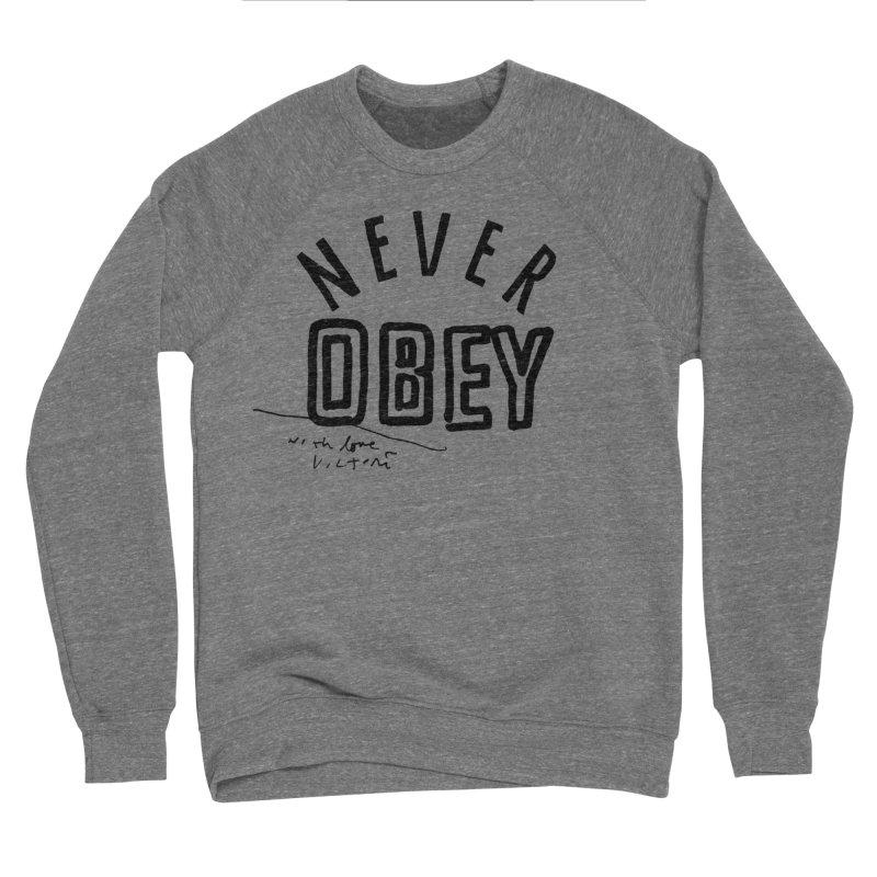 Never Obey Women's Sweatshirt by James Victore's Artist Shop