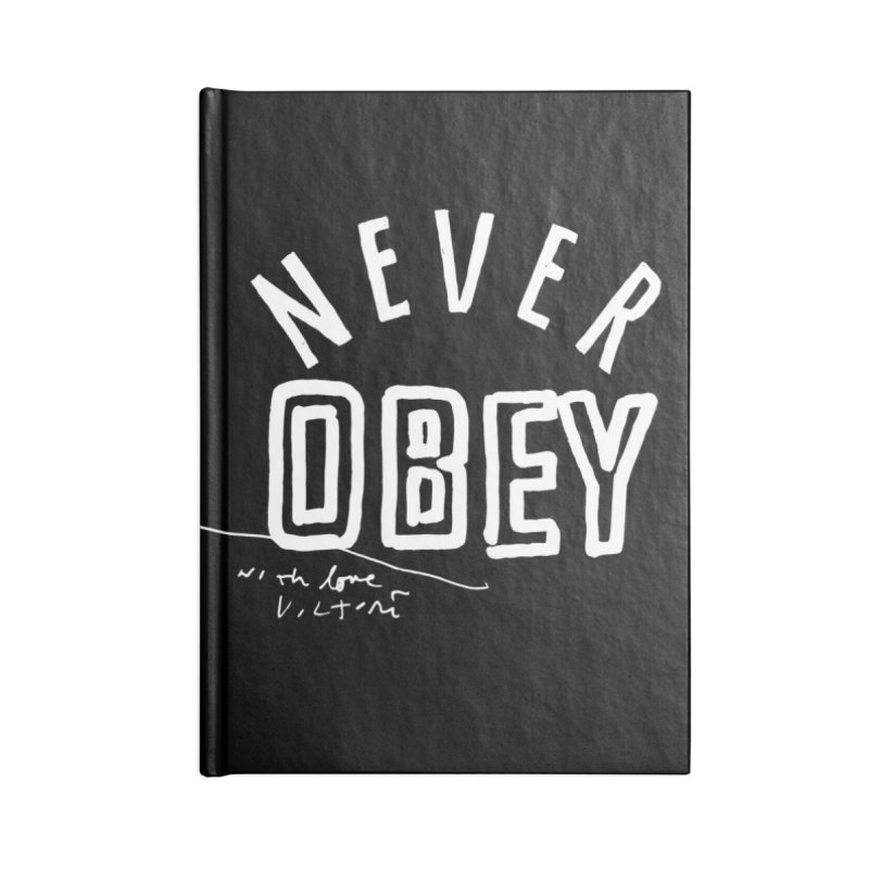 Never Obey (black) Accessories Lined Journal Notebook by James Victore's Artist Shop