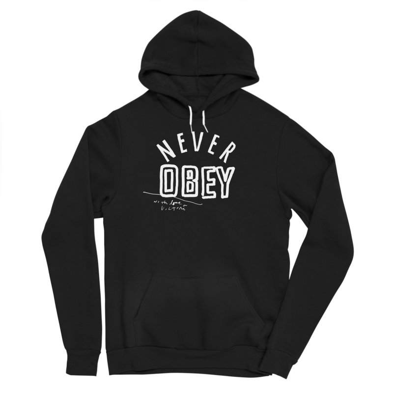 Never Obey (black) Women's Pullover Hoody by James Victore's Artist Shop