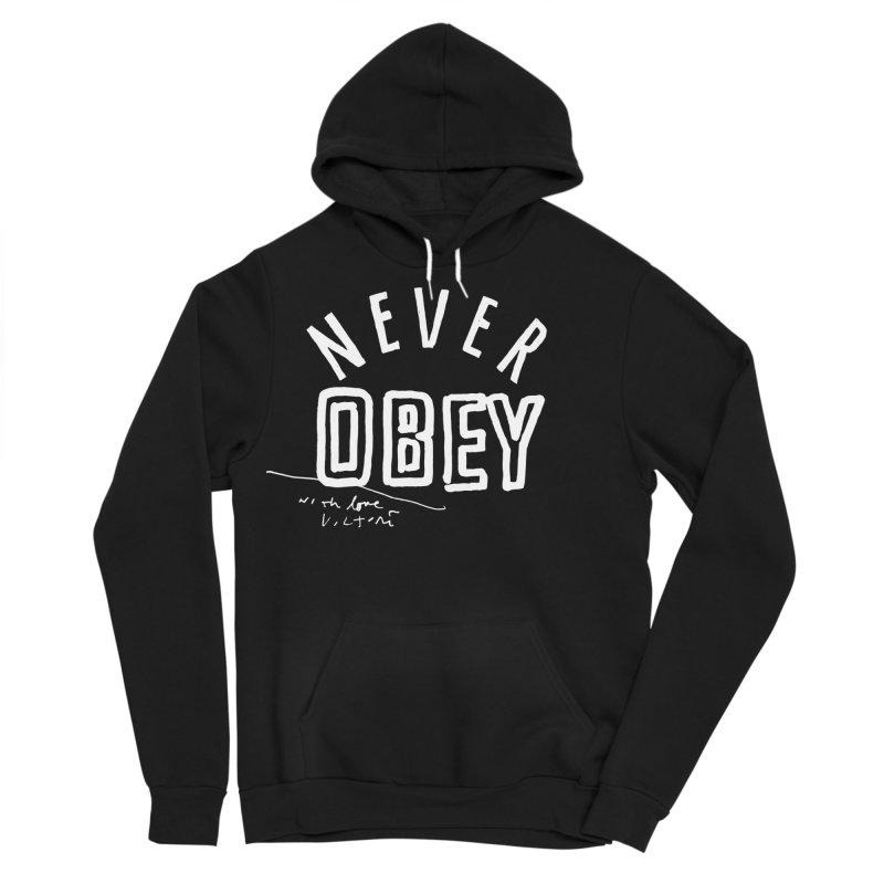Never Obey (black) Men's Sponge Fleece Pullover Hoody by James Victore's Artist Shop