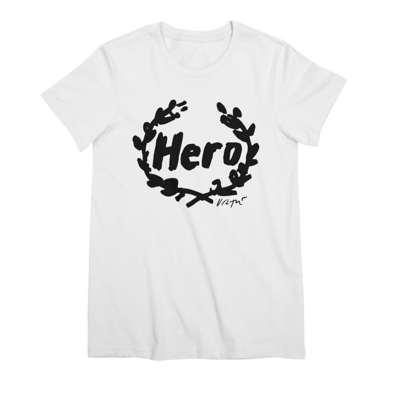 Hero Women's Premium T-Shirt by James Victore's Artist Shop