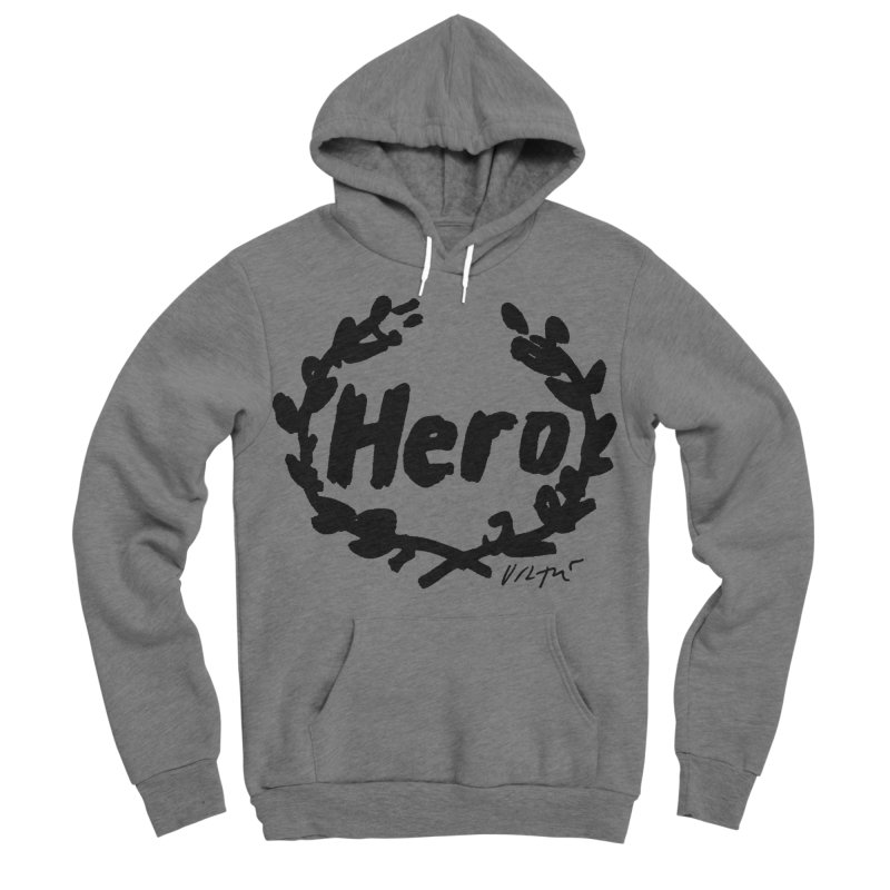 Hero Women's Sponge Fleece Pullover Hoody by James Victore's Artist Shop
