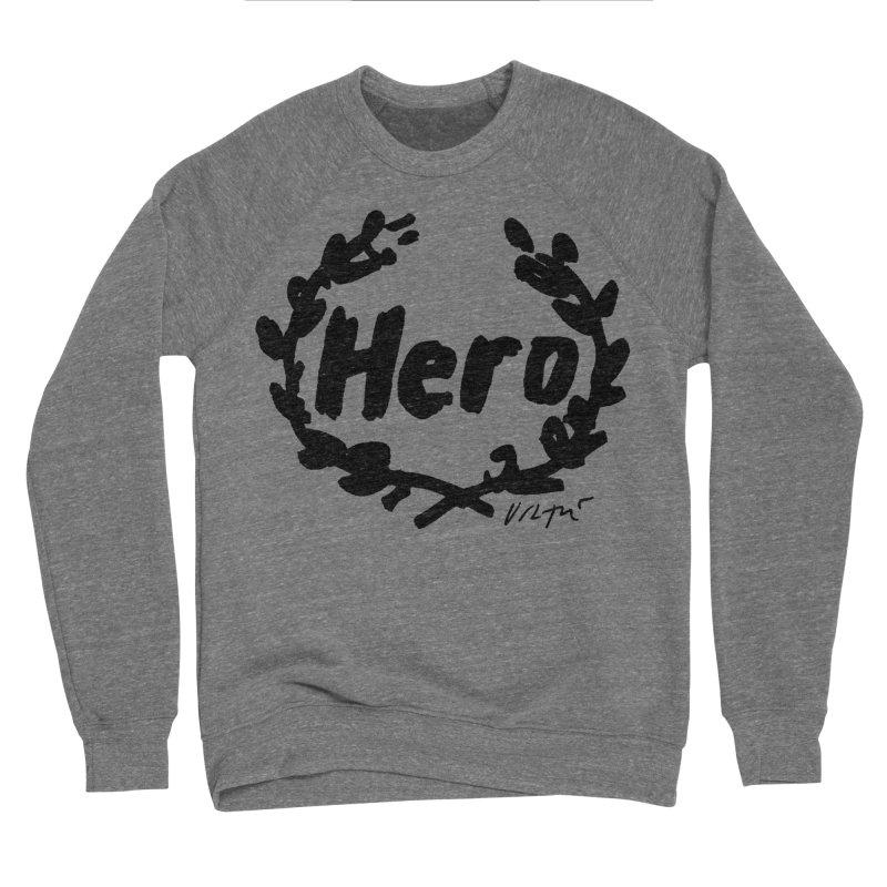 Hero Men's Sponge Fleece Sweatshirt by James Victore's Artist Shop