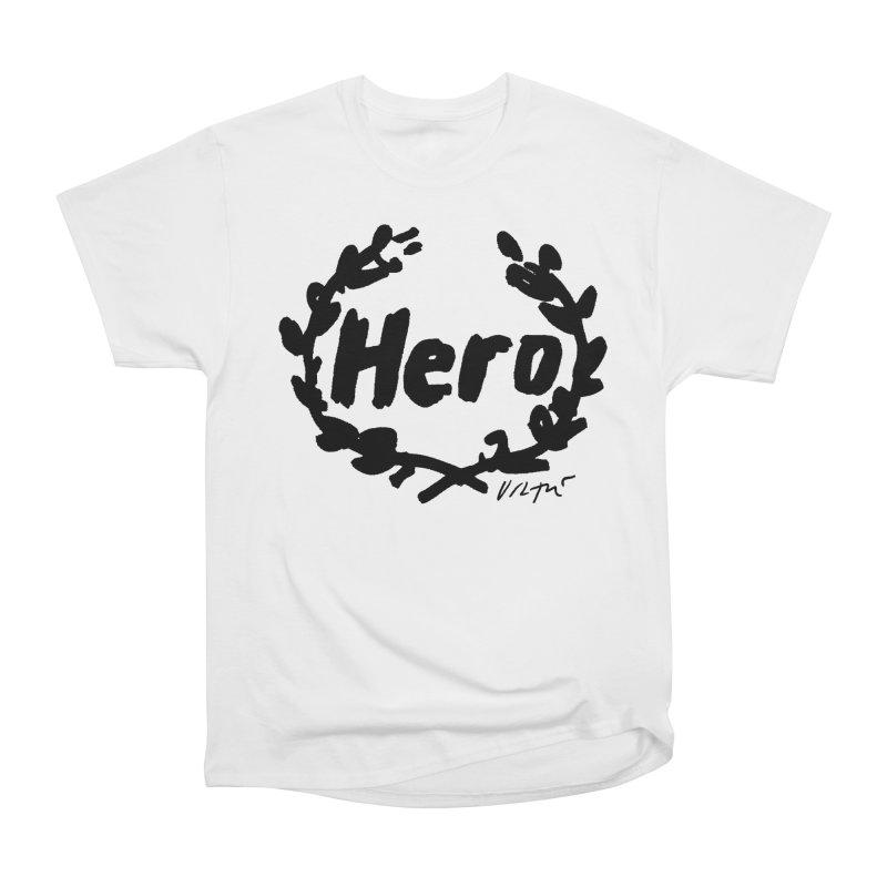 Hero Women's Classic Unisex T-Shirt by James Victore's Artist Shop