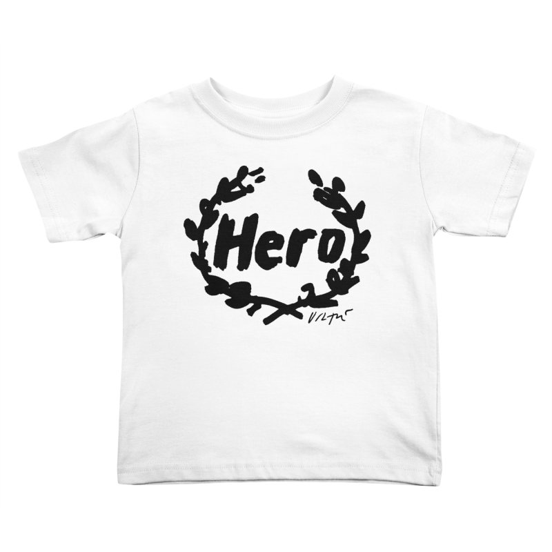 Hero Kids Toddler T-Shirt by James Victore's Artist Shop