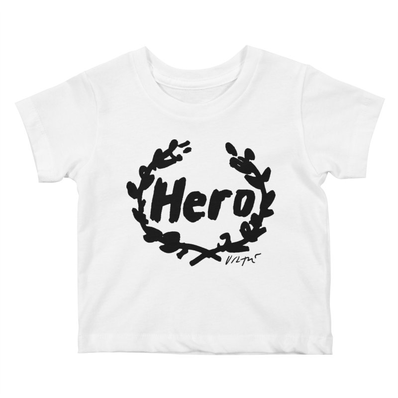 Hero Kids Baby T-Shirt by James Victore's Artist Shop