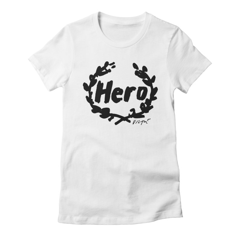 Hero in Women's Fitted T-Shirt White by James Victore's Artist Shop
